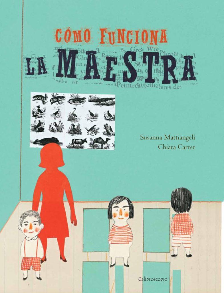 Portada del libro Cómo funciona la maestra, ilustrada por Chiara Carrer.